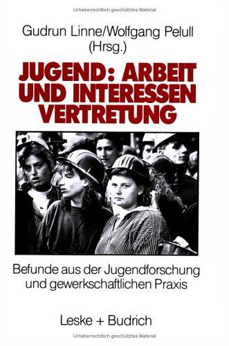 Jugend: Arbeit Und Interessenvertretung in Europa: Befunde Aus Der Jugendforschung Und Gewerkschaftlichen Praxis  1993 9783810009333 Front Cover