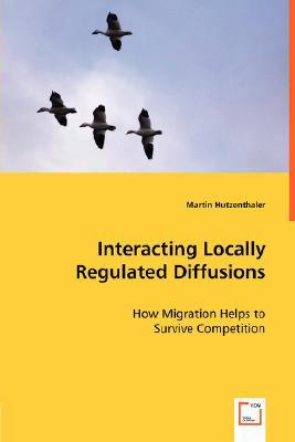 Interacting Locally Regulated Diffusions  N/A 9783836485333 Front Cover