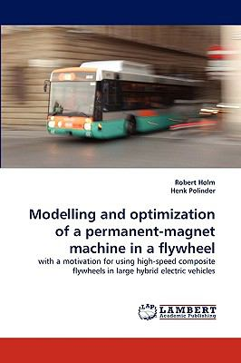 Modelling and Optimization of a Permanent-Magnet MacHine in a Flywheel N/A 9783838340333 Front Cover