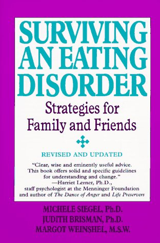 Surviving an Eating Disorder Strategies for Family and Friends  1997 (Revised) 9780060952334 Front Cover