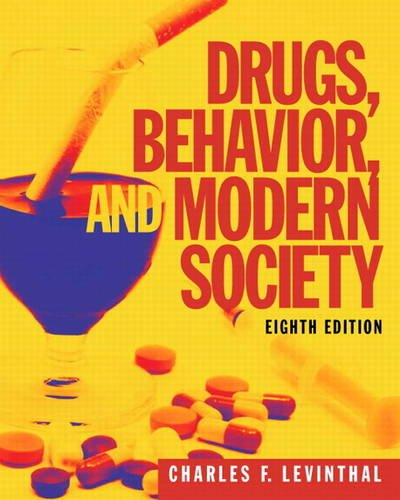 Drugs, Behavior, and Modern Society:  8th 2013 9780205959334 Front Cover