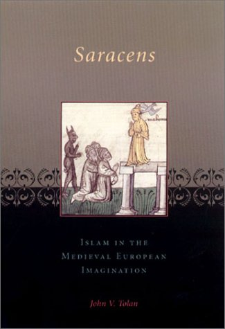 Saracens Islam in the Medieval European Imagination  2002 edition cover