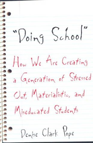 Doing School How We Are Creating a Generation of Stressed Out, Materialistic, and Miseducated Students  2003 edition cover