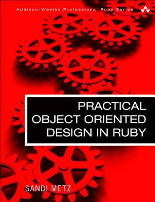 Practical Object-Oriented Design in Ruby An Agile Primer  2013 (Revised) edition cover