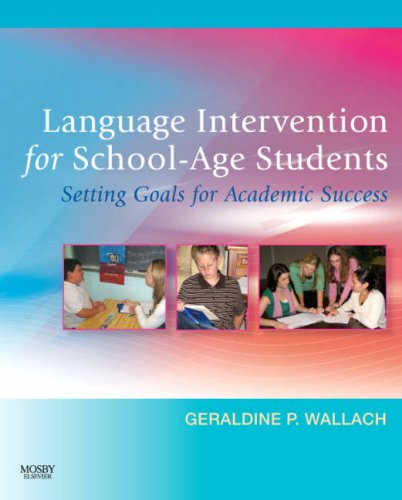 Language Intervention for School-Age Students Setting Goals for Academic Success  2007 edition cover