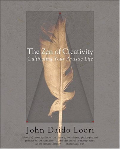 Zen of Creativity Cultivating Your Artistic Life  2005 edition cover