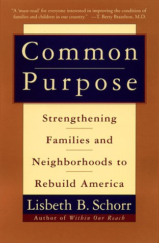 Common Purpose Strengthening Families and Neighborhoods to Rebuild America N/A edition cover