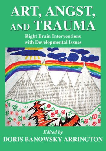 Art, angst, and Trauma : Right Brain Interventions with Developmental Issues  2007 edition cover