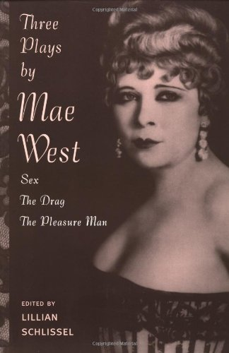 Three Plays by Mae West Sex; The Drag; The Pleasure Man  1997 edition cover