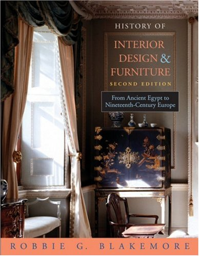History of Interior Design and Furniture From Ancient Egypt to Nineteenth-Century Europe 2nd 2006 (Revised) edition cover