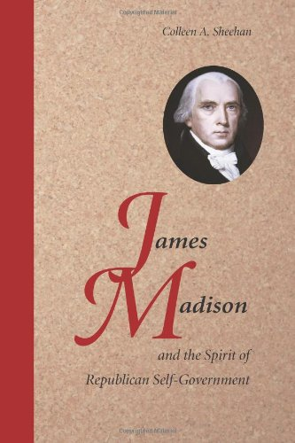 James Madison and the Spirit of Republican Self-Government   2009 edition cover