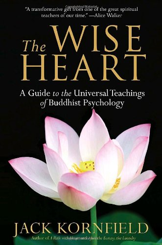 Wise Heart A Guide to the Universal Teachings of Buddhist Psychology N/A 9780553382334 Front Cover