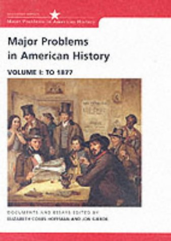 Major Problems in American History Documents and Essays  2002 9780618061334 Front Cover