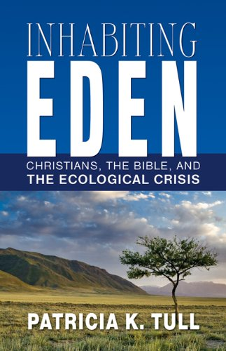 Inhabiting Eden Christians, the Bible, and the Ecological Crisis  2013 edition cover