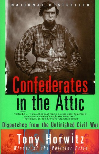 Confederates in the Attic Dispatches from the Unfinished Civil War  1999 9780679758334 Front Cover