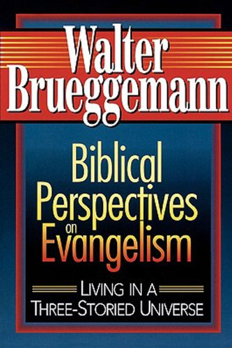 Biblical Perspectives on Evangelism Living in a Three-Storied Universe N/A edition cover
