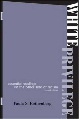 White Privilege Essential Readings on the Other Side of Racism 2nd 2005 edition cover