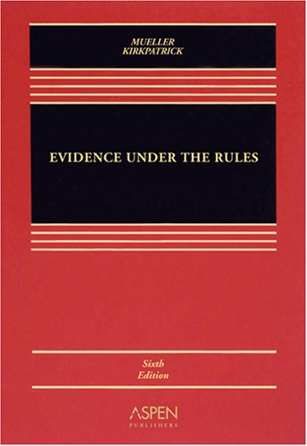 Evidence under the Rules 6e  6th 2008 (Revised) edition cover