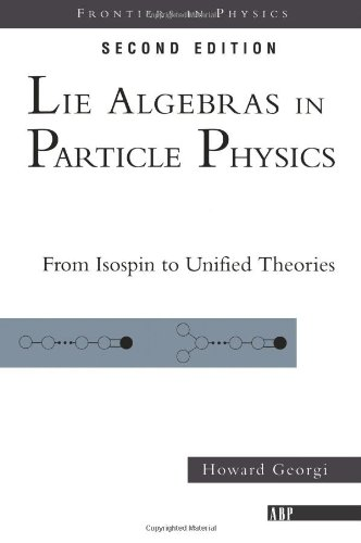 Lie Algebras in Particle Physics From Isospin to Unified Theories 2nd 1999 (Revised) edition cover