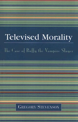 Televised Morality The Case of Buffy the Vampire Slayer N/A edition cover