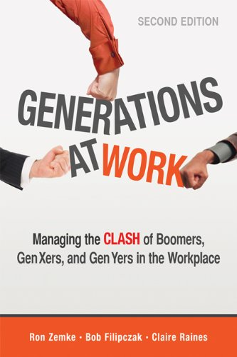 Generations at Work Managing the Clash of Boomers, Gen Xers, and Gen Yers in the Workplace 2nd 2013 edition cover