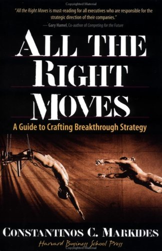 All the Right Moves A Guide to Crafting Breakthrough Strategy  1999 edition cover