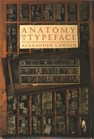 Anatomy of A Typeface   1990 (Reprint) 9780879233334 Front Cover