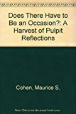 Does There Have to Be an Occasion? : A Harvest of Pulpit Reflections N/A 9780881254334 Front Cover