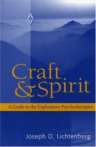Craft and Spirit A Guide to the Exploratory Psychotherapies  2005 edition cover
