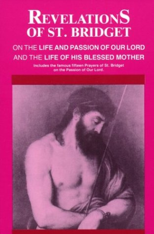 Revelations of St. Bridget on the Life and Passion of Our Lord and the Life of His Blessed Mother  N/A edition cover