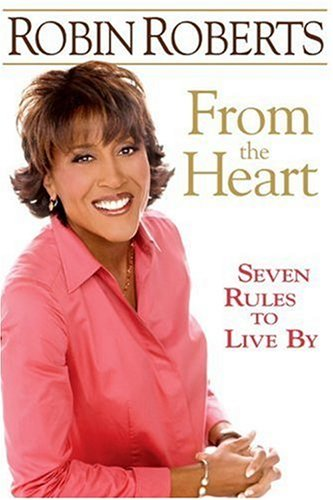 From the Heart Seven Rules to Live By  2007 9781401303334 Front Cover