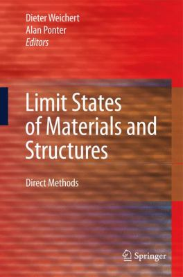 Limit States of Materials and Structures Direct Methods  2009 9781402096334 Front Cover