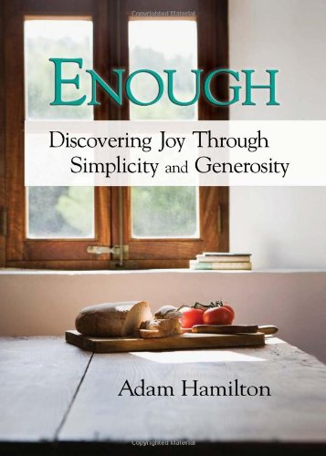 Enough Discovering Joy Through Simplicity and Generosity  2009 edition cover