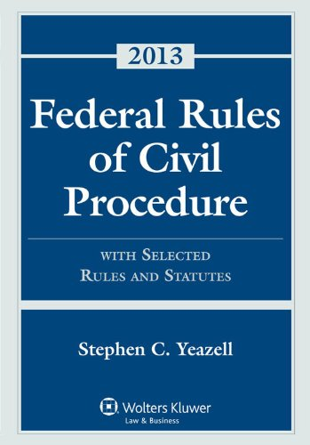 Federal Rules and Civil Procedure With Selected Rules and Statutes: 2013  2013 edition cover