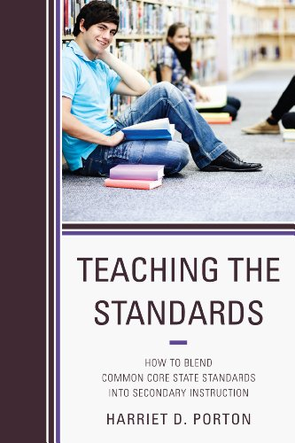 Teaching the Standards How to Blend Common Core State Standards into Secondary Instruction  2013 edition cover