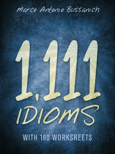 1,111 Idioms With 190 Worksheets  2015 9781491771334 Front Cover