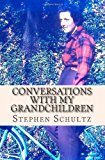 Conversations with My Grandchildren Truths and Nothing but the Truth N/A 9781493722334 Front Cover