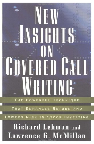 New Insights on Covered Call Writing The Powerful Technique That Enhances Return and Lowers Risk in Stock Investing  2003 edition cover