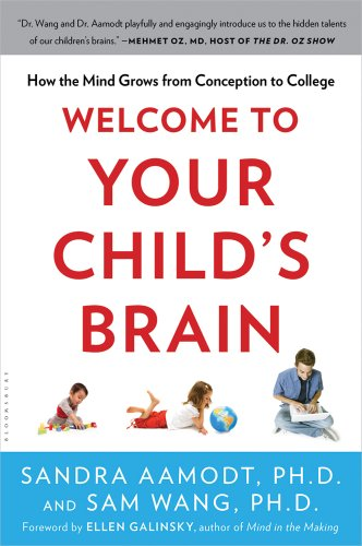 Welcome to Your Child's Brain How the Mind Grows from Conception to College N/A edition cover