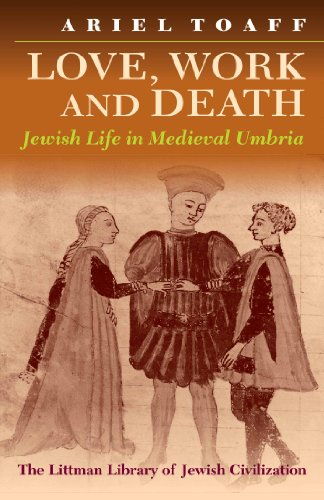 Love, Work and Death Jewish Life in Medieval Umbria  1996 edition cover