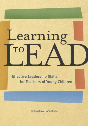 Learning to Lead Effective Leadership Skills for Teachers of Young Children  2003 edition cover