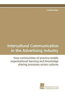 Intercultural Communication in the Advertising Industry:   2009 9783838103334 Front Cover