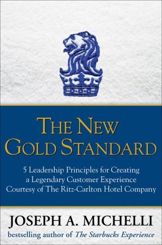 New Gold Standard 5 Leadership Principles for Creating a Legendary Customer Experience Courtesy of the Ritz-Carlton Hotel Company  2008 9780071548335 Front Cover