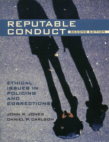 Reputable Conduct Ethical Issues in Policing and Corrections 2nd 2004 (Revised) edition cover