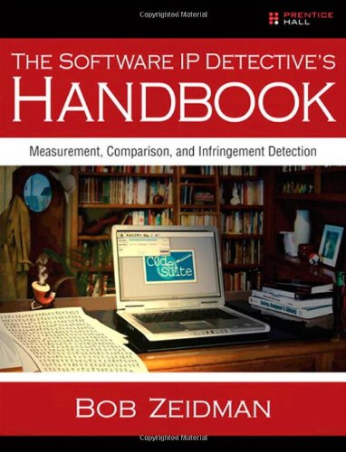 Software IP Detective's Handbook Measurement, Comparison, and Infringement Detection  2011 (Revised) 9780137035335 Front Cover