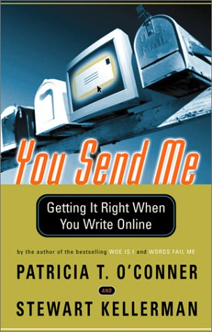 You Send Me Getting It Right When You Write Online  2002 9780156027335 Front Cover