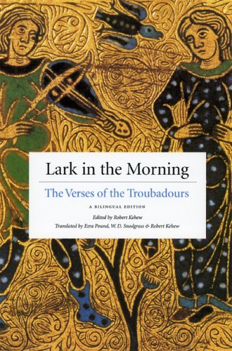 Lark in the Morning The Verses of the Troubadours  2005 9780226429335 Front Cover