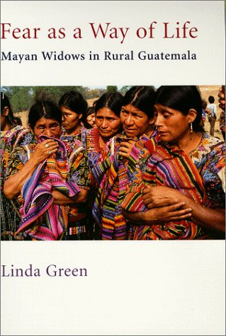 Fear as a Way of Life Mayan Widows in Rural Guatemala  1999 edition cover