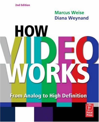 How Video Works From Analog to High Definition 2nd 2007 (Revised) edition cover