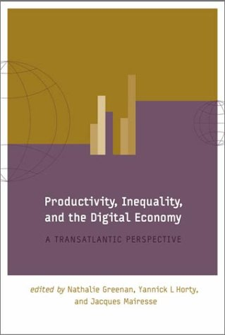 Productivity, Inequality, and the Digital Economy A Transatlantic Perspective  2002 9780262072335 Front Cover
